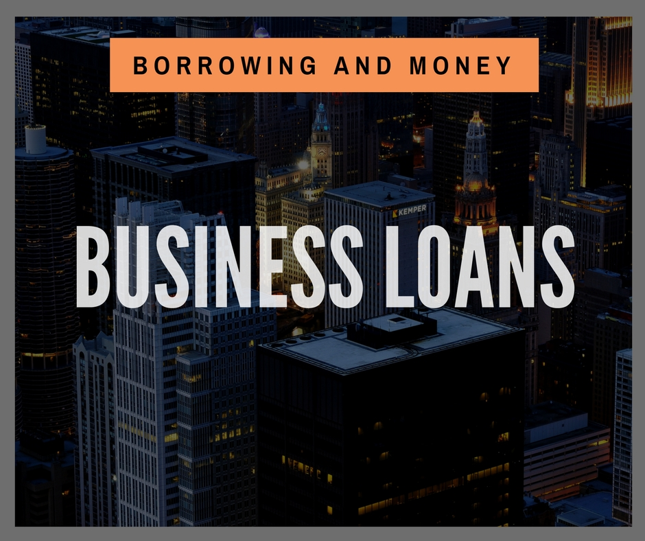 Borrowing and Money - Business Loans
