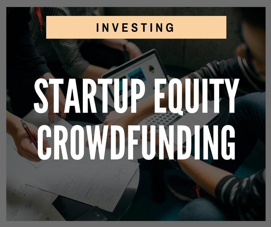 Product - Investing - Startup Equity Crowdfunding