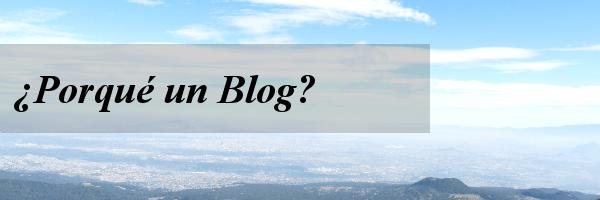 Porque un Blog