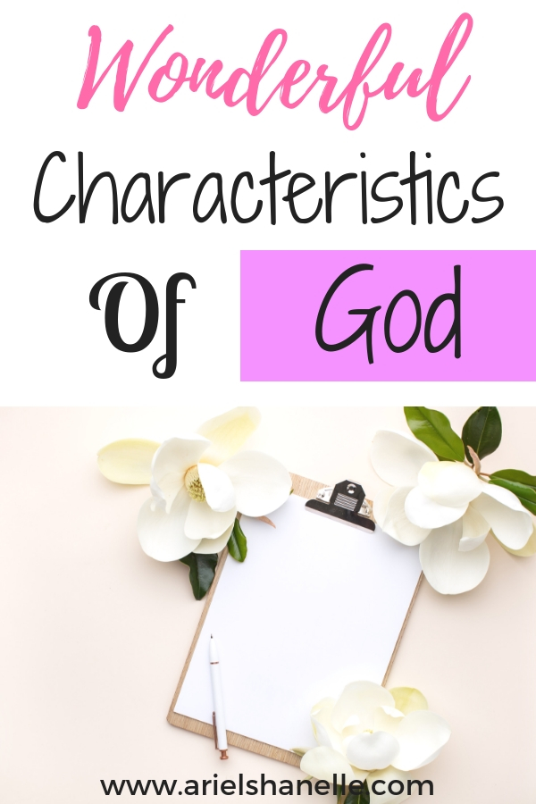 Characteristics of our loving God that help build our faith in Him.