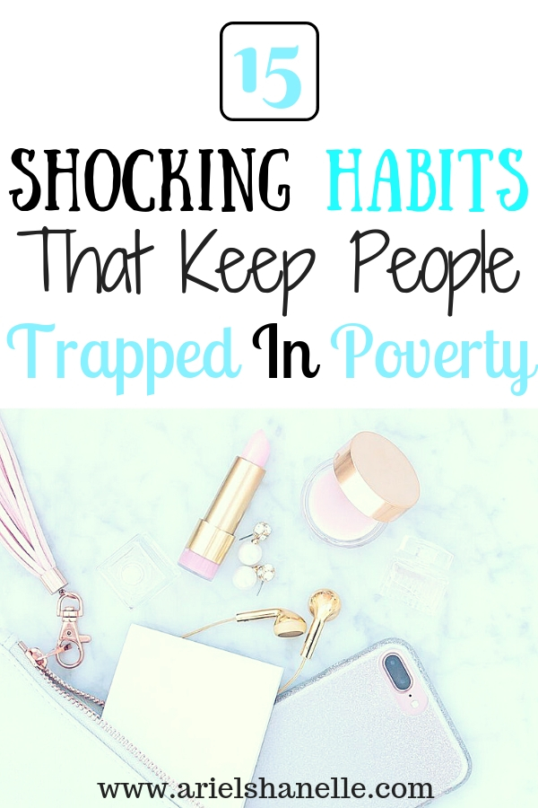 Habits of poor people differ from those who wealthy.