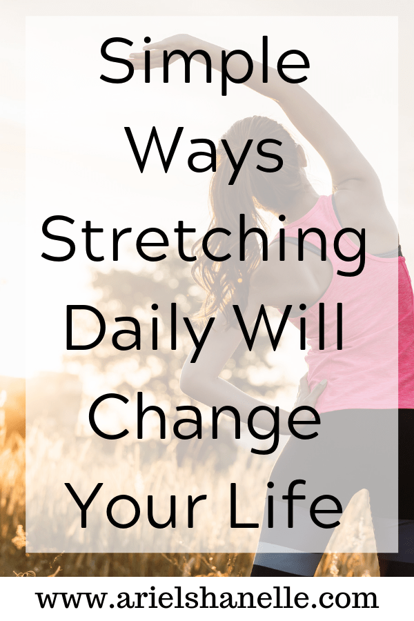 ways stretching daily will change your life