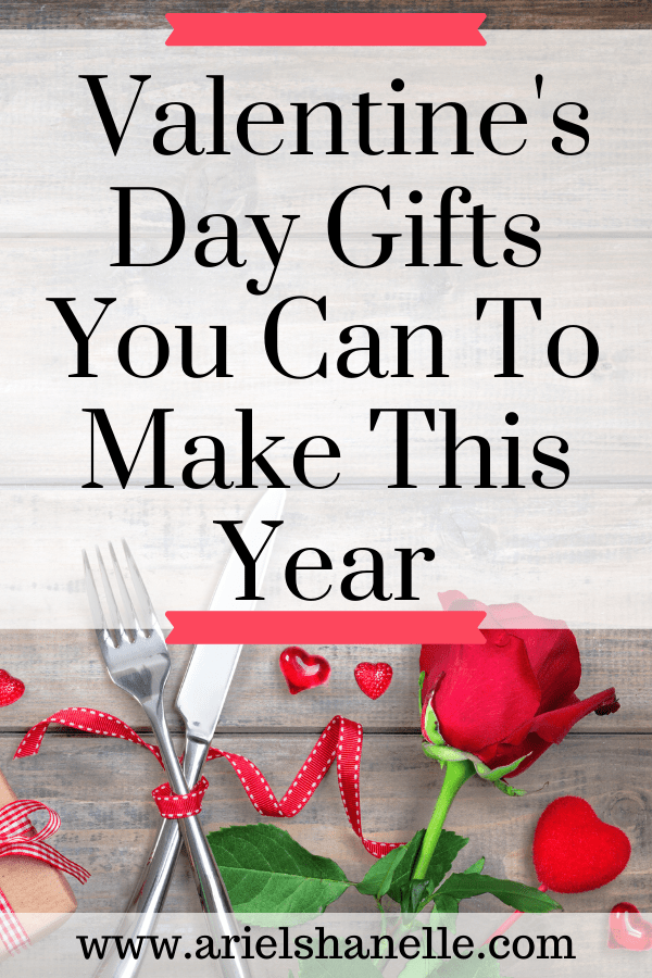 Valentine's Day gifts to make this year to save money