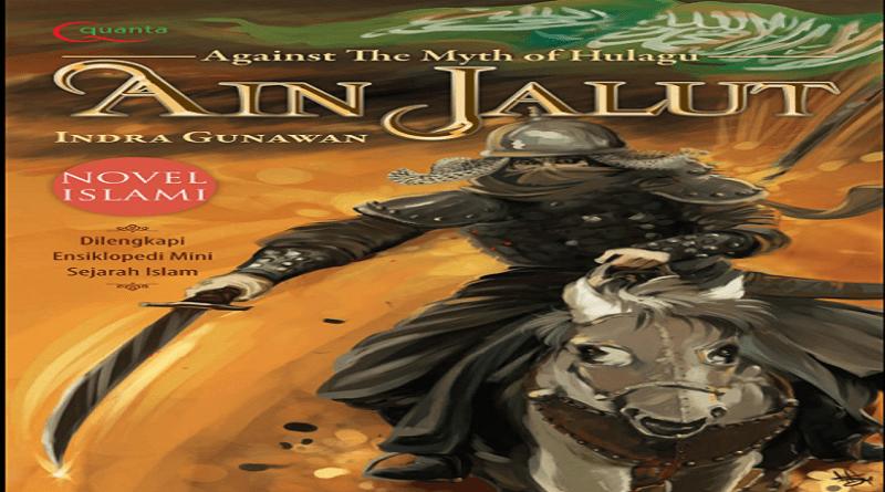 Downlod buku Ain Jalut pdf, Ain Jalut pdf download, Indra Gunawan Ain Jalut, Baca Ain Jalut, Resensi Ain Jalut, Review Ain Jalut, Rekomendasi buku sejarah Islam, Invasi mongol, Hulagu Khan.
