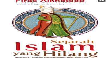 Download Buku Sejarah Islam yang Hilang, Buku Firas Alkhateeb, Baca buku Sejarah Islam yang Hilang, Rangkuman Sejarah Islam yang Hilang, Ringkasan Sejarah Islam yang hilang