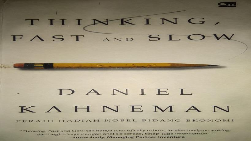 Memahami Cara Berpikir dan Mengambil Keputusan dalam Otak – Resensi Buku Thinking Fast and Slow