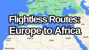 Flightless Routes: Europe to Africa