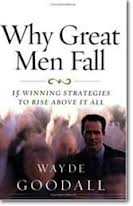 Why Great Men Fall by Dr. Wayde Goodall