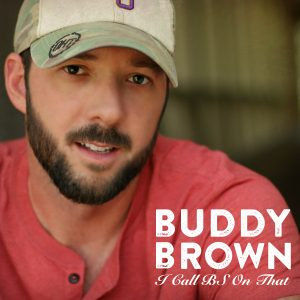 Buddy Brown's New Album, I Call BS On That, Debuts at No  1