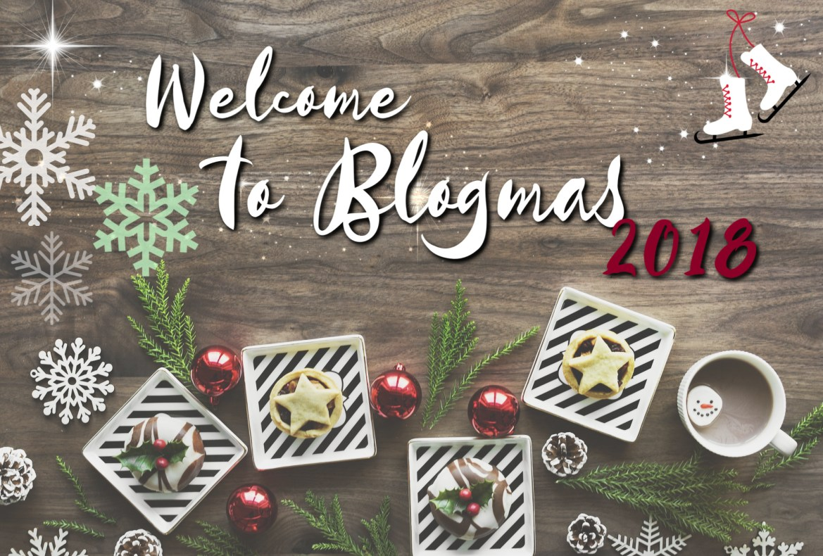 An Introduction to Blogmas 2018!