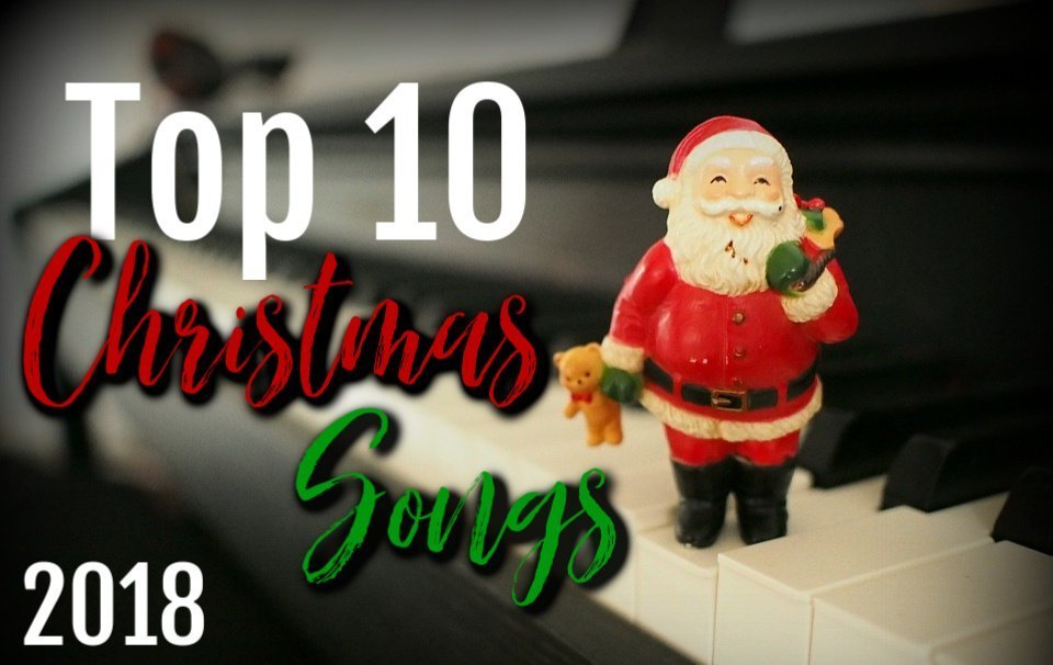 Christmas Playlist: Top 10 Christmas Songs 2018
