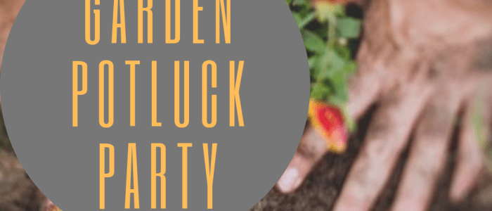 Garden Potluck Party