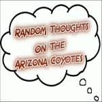 Random Thoughts On The Arizona Coyotes: Sept. 1