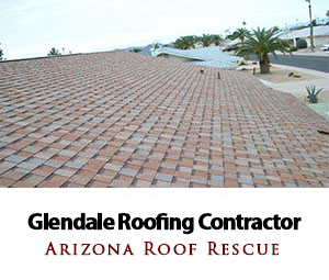 Glendale Roofing Company  Arizona Roof Rescue