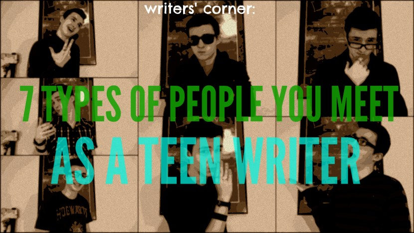 7 Types of People You Meet as a Teen Writer