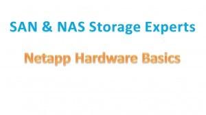 Netapp Storage Hardware Basics