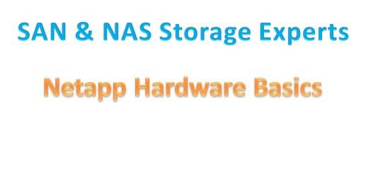 Netapp Hardware basics