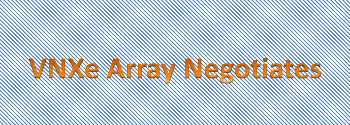 VNXe array negotiates
