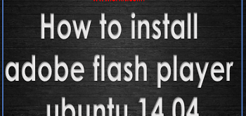 How to install adobe flash player ubuntu 14.04