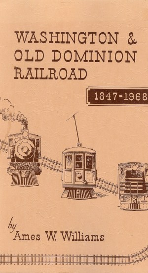 Washington & Old Dominion Railroad 1847-1968