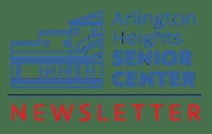 Arlington Heights Senior Center Newsletter