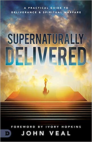Supernaturally Delivered by John Veal