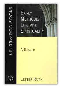 Early Methodist Life and Spirituality: A Reader