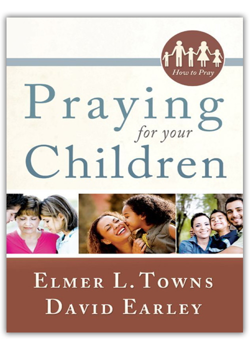 Praying for Your Children (The How to Pray Series)