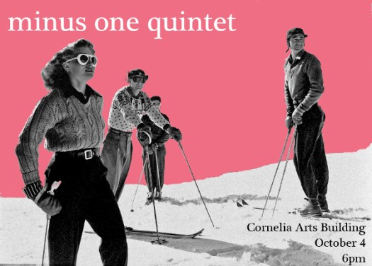 minus one quintet at the cornelia arts building october 4