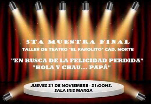 El Taller de Teatro «El Farolito» del Club  A. Deportivo Norte, presenta su 5ta Muestra Final.