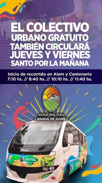 Cañada de Gómez. El colectivo urbano también circulará jueves y viernes santo.