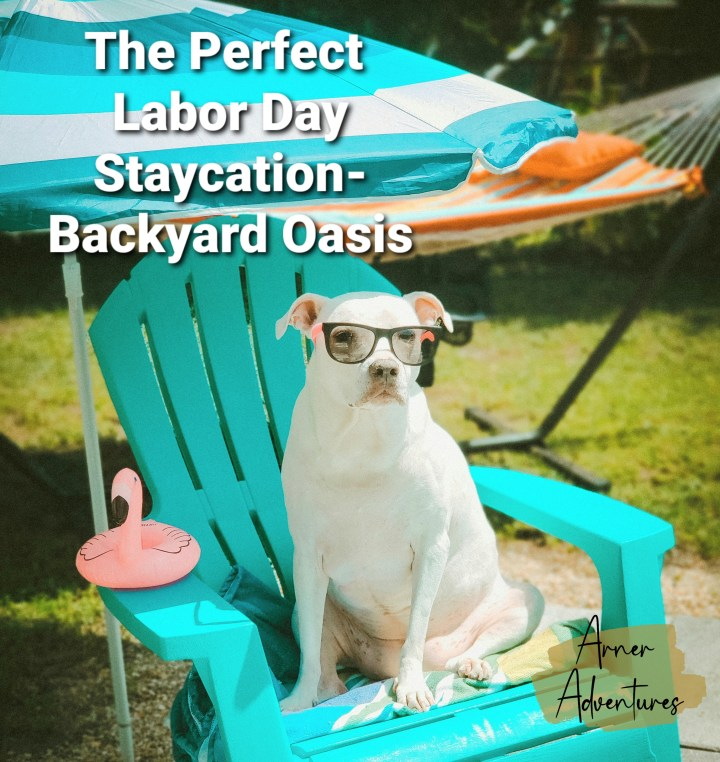 Perfect Labor Day Staycation Backyard Oasis