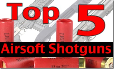 Top-5-Airsoft-Shotguns