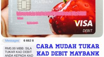 Cara Tukar Kad Debit Maybank Secara Online Di Maybank2u