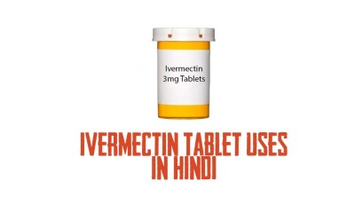 ivermectin tablet uses in hindi - आइवरमेक्टिन का उपयोग