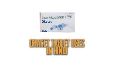 okacet tablet uses in hindi - ओकसैट टैबलेट का उपयोग
