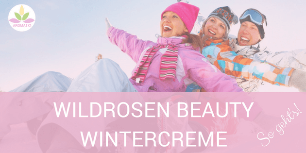 Wildrosen Wintercreme