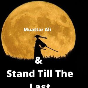 Be The First and Stand Till The Last