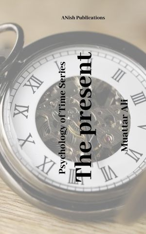 Psychology of Time Series the present