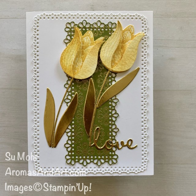 By Su Mohr for GDP; Click READ or VISIT to go to my blog for details! Featuring: Timeless Tulip Stamp Set, Ornate Layers Dies, Ornate Garden DSP, Well Written Dies, Sweet Silhouette Dies, Bouquet Bunch Dies, Gold Foil; #lovecards #timelesstulips #ornategarden #ornatelayers #flowersoncards #tulips #anniversarycards #3Dcards #handmadecards #handcrafted #diy #papercrafting #cardmaking