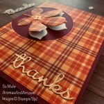 By Su Mohr for cts; Click READ or VISIT to go to my blog for details! Featuring: Stitched Leaves Dies, Well Written Dies, Plaid Tidings Designer paper, Brushed Metallics Cardstock; #fall #fallleaves #stitchedleaves #leavesoncards #plaid #plaidoncards #thank you cards #thanksgivingcards #handmadecards #handcrafted #diy #cardmaking #papercrafting #stampinup