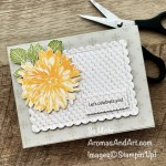 By Su Mohr; Click aromasandart.com to go to my website for instructions! Featuring: Delicate Dahlias Stamp Set, In Good Taste Designer Paper, Scalloped Contours Dies, Paper Snips, Stitched So Sweetly Dies; #delicatedahlias #flowers #flowersoncards #ingoodtaste #scallopedcontoursdies #stitchedsosweetly #handmadecards #handcrafted #diy #cardmaking #papercrafting #stamping #stampinup #sumohr #aromasandart.com/shop