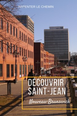 saint-jean nouveau-brunswick blog voyage
