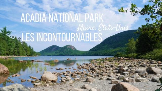 titre incontournables essentiels acadia national park maine etats-unis blog voyage road-trip arpenter le chemin