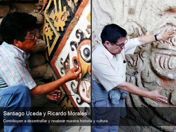 Investigadores Santiago Uceda y Ricardo Morales contribuyen a preservar nuestro patrimonio