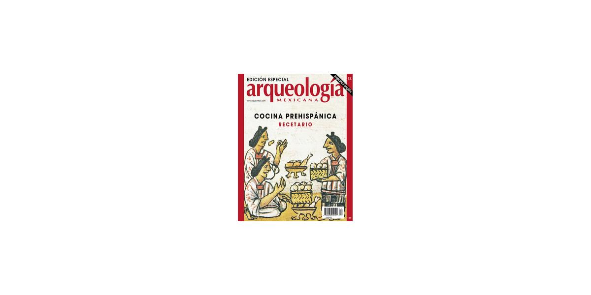 E12 Cocina prehispnica  Arqueologa Mexicana