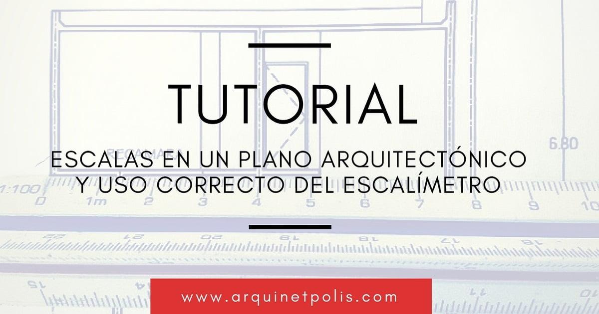 Tutorial escalas en un plano arquitect nico y uso for Medidas de un plano arquitectonico