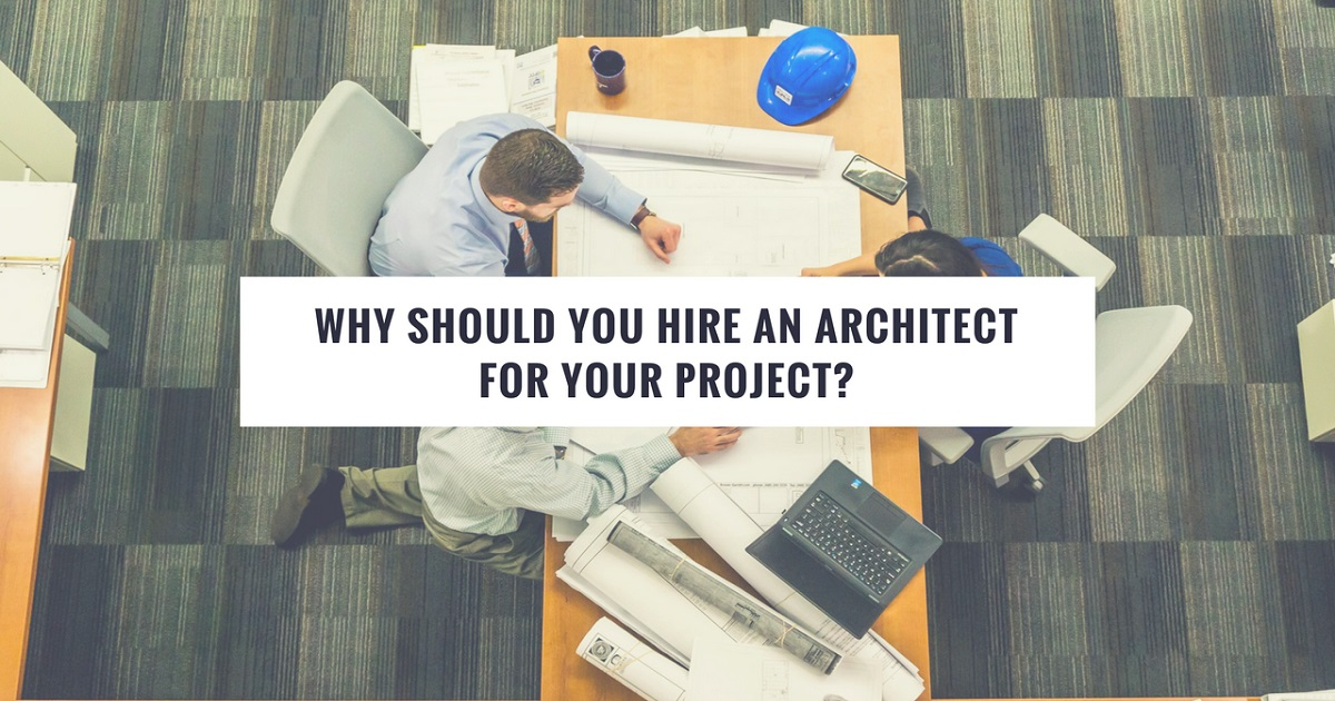 Why should you hire an architect for your project - Should i be an architect ...