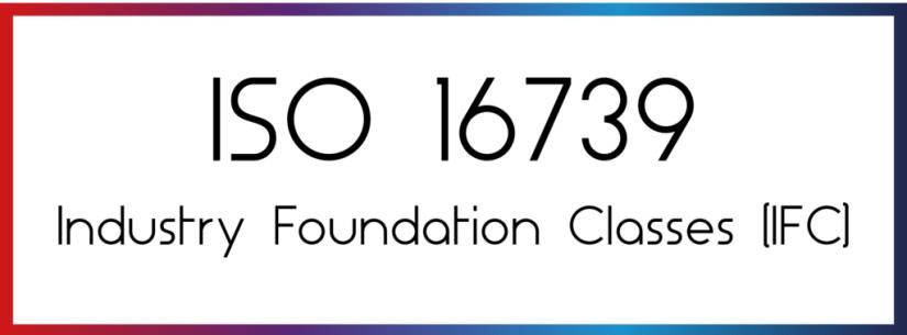 ISO 16739 - IFC / Fonte: SpBIM