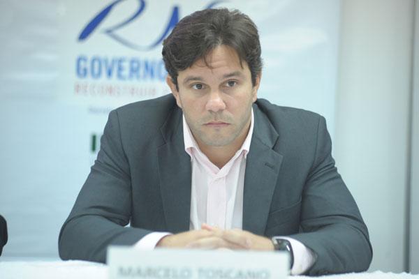 Marcelo Toscano foi exonerado do cargo